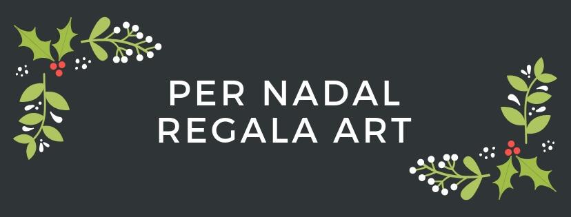 PER-NADAL-REGALA-ART-1 Per NADAL regala ART - 2018